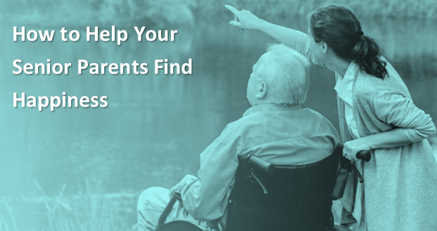How to Help Your Senior Parents Find Happiness