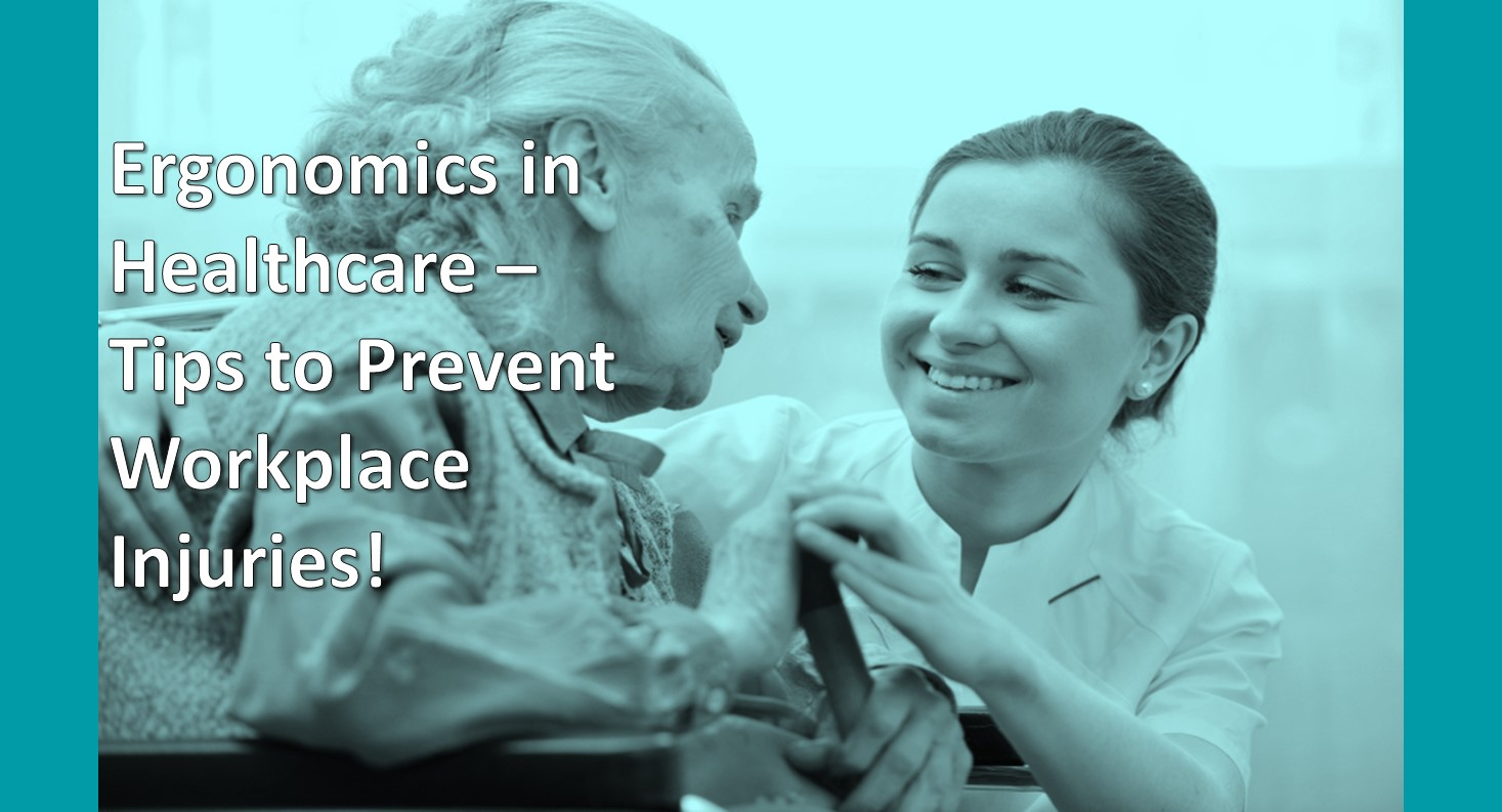 Ergonomics in Healthcare – Tips to Prevent Workplace Injuries!