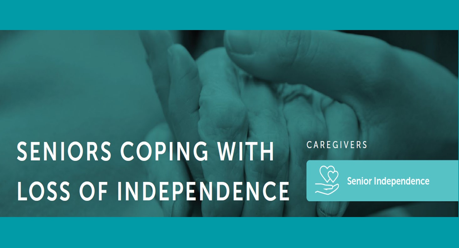 How to Help Seniors Cope with the Loss of Independence